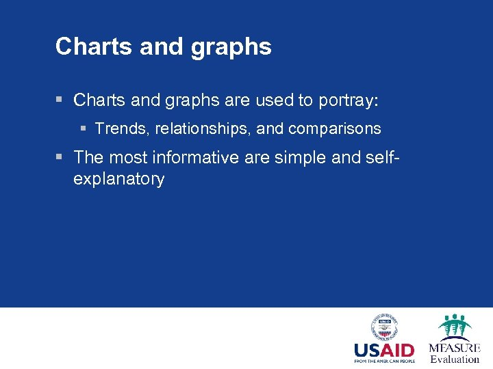 Charts and graphs § Charts and graphs are used to portray: § Trends, relationships,