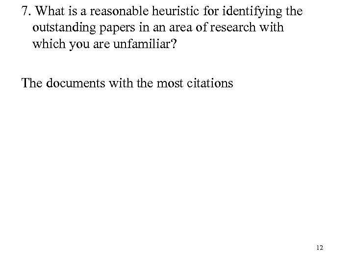 7. What is a reasonable heuristic for identifying the outstanding papers in an area