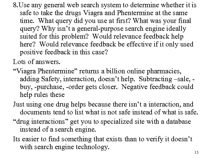 8. Use any general web search system to determine whether it is safe to