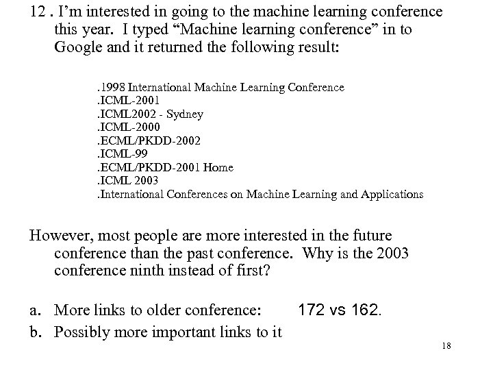 12. I'm interested in going to the machine learning conference this year. I typed