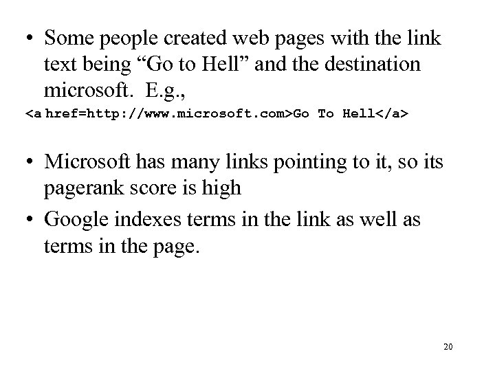 "• Some people created web pages with the link text being ""Go to"
