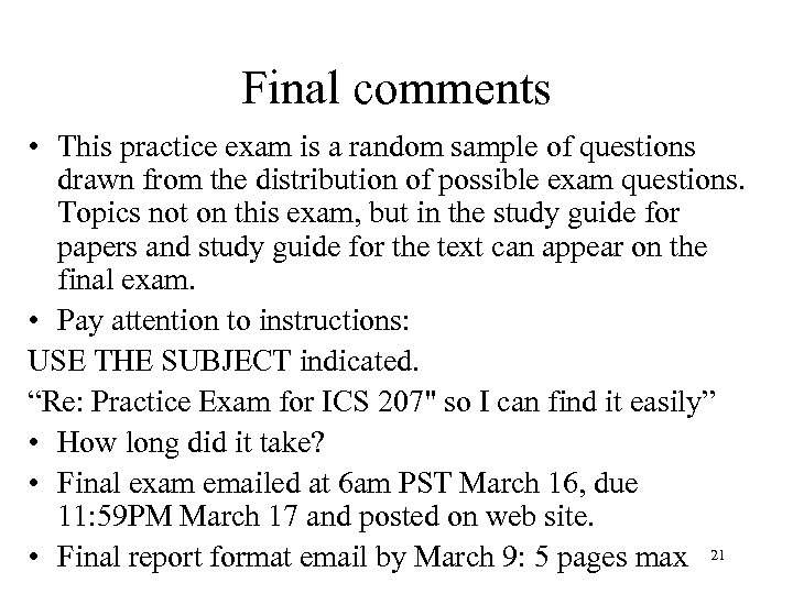 Final comments • This practice exam is a random sample of questions drawn from