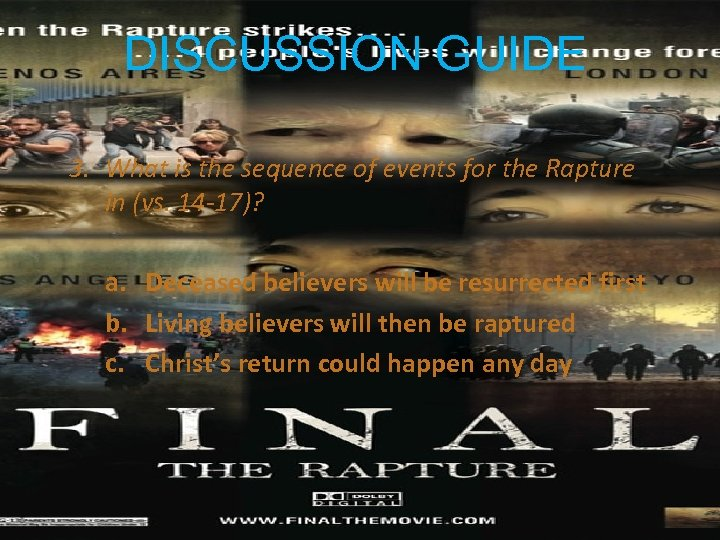 DISCUSSION GUIDE 3. What is the sequence of events for the Rapture in (vs.