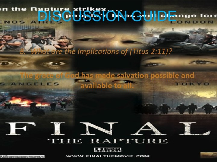 DISCUSSION GUIDE 8. What are the implications of (Titus 2: 11)? The grace of