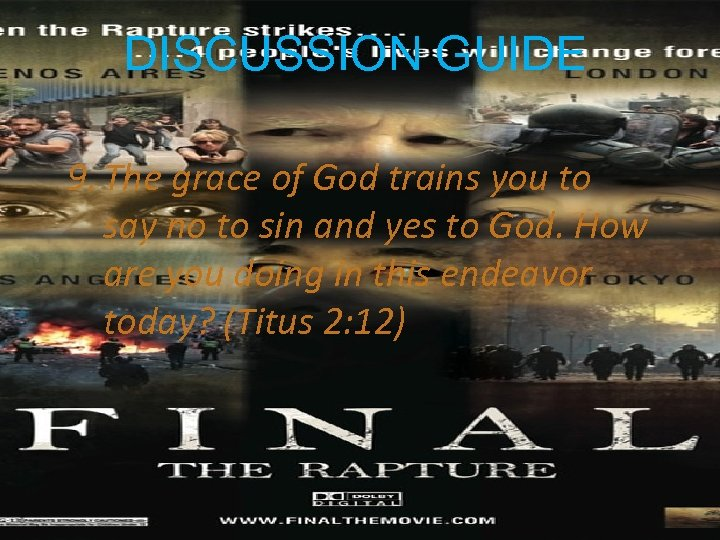 DISCUSSION GUIDE 9. The grace of God trains you to say no to sin