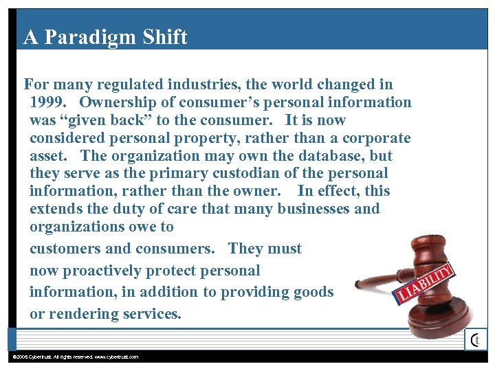 A Paradigm Shift For many regulated industries, the world changed in 1999. Ownership of