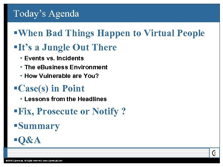 Today's Agenda §When Bad Things Happen to Virtual People §It's a Jungle Out There