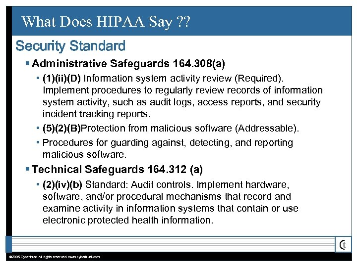 What Does HIPAA Say ? ? Security Standard § Administrative Safeguards 164. 308(a) •