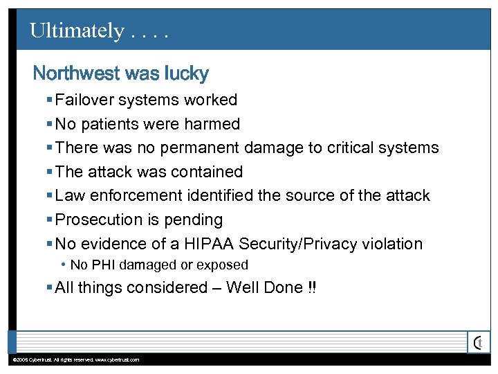 Ultimately. . Northwest was lucky § Failover systems worked § No patients were harmed