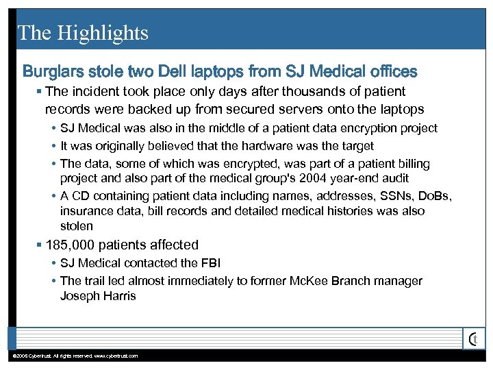 The Highlights Burglars stole two Dell laptops from SJ Medical offices § The incident