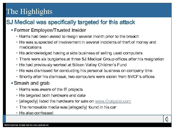The Highlights SJ Medical was specifically targeted for this attack § Former Employee/Trusted Insider