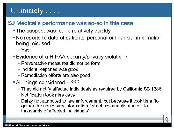 Ultimately. . SJ Medical's performance was so-so in this case § The suspect was