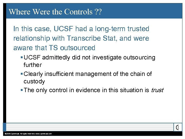 Where Were the Controls ? ? In this case, UCSF had a long-term trusted