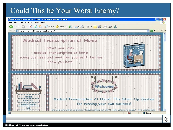 Could This be Your Worst Enemy? © 2005 Cybertrust. All rights reserved. www. cybertrust.