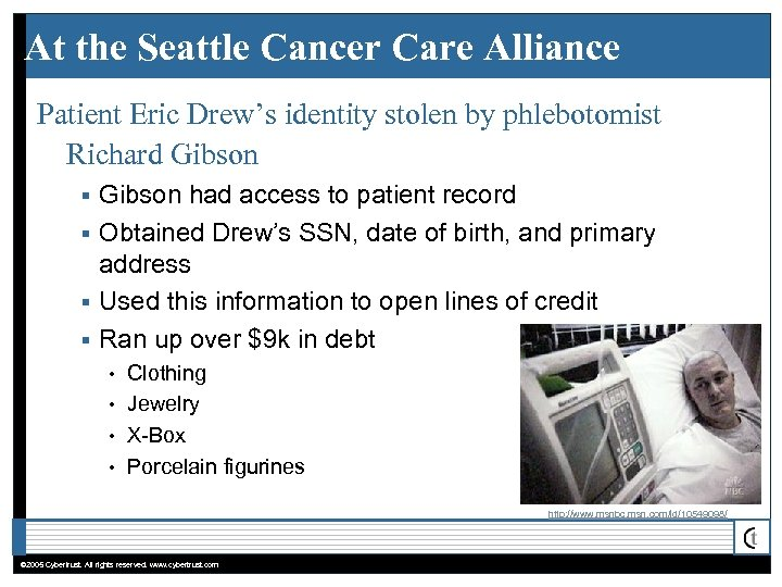 At the Seattle Cancer Care Alliance Patient Eric Drew's identity stolen by phlebotomist Richard