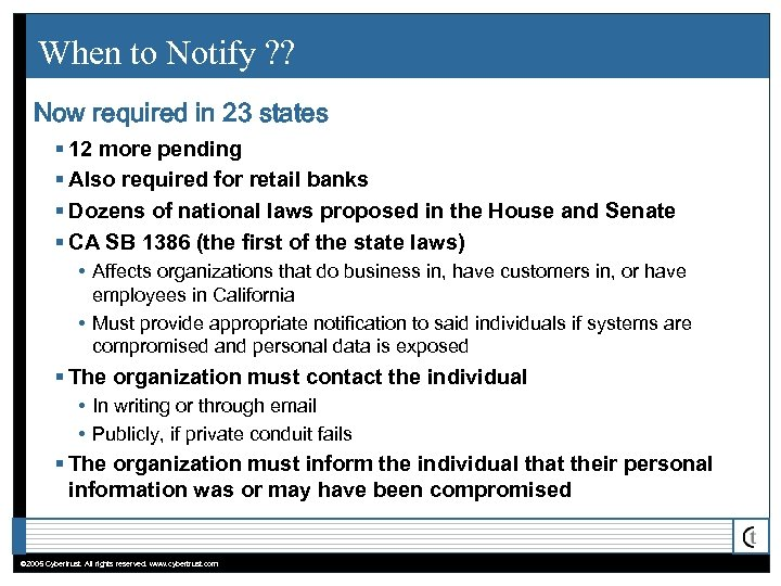When to Notify ? ? Now required in 23 states § 12 more pending