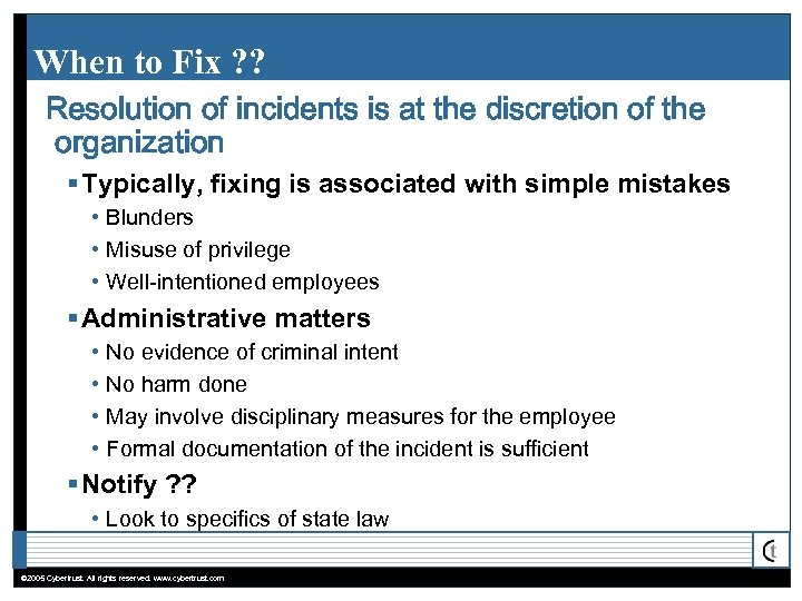 When to Fix ? ? Resolution of incidents is at the discretion of the