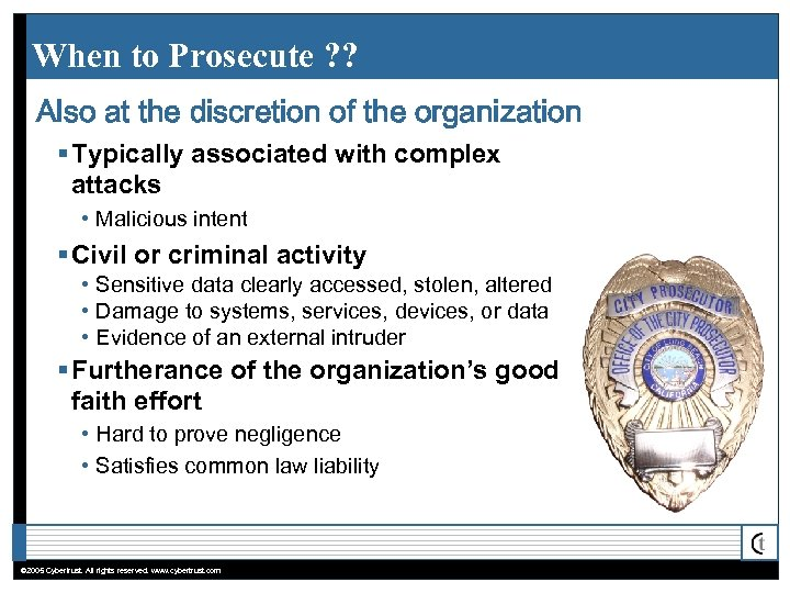 When to Prosecute ? ? Also at the discretion of the organization § Typically