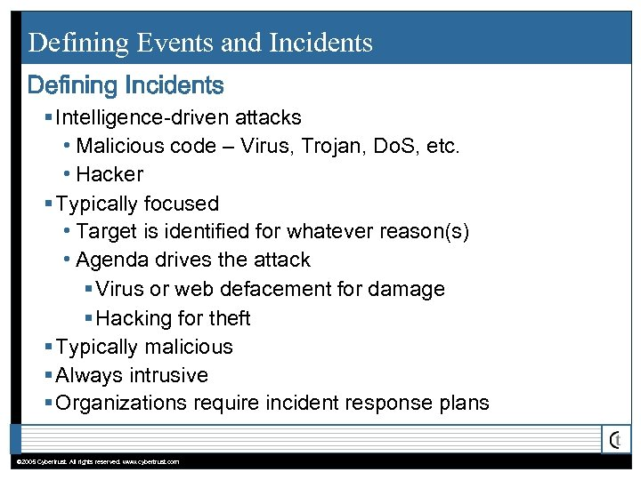 Defining Events and Incidents Defining Incidents § Intelligence-driven attacks • Malicious code – Virus,