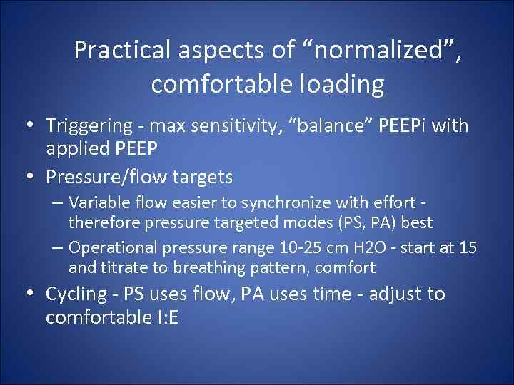 """Practical aspects of """"normalized"""", comfortable loading • Triggering - max sensitivity, """"balance"""" PEEPi with"""