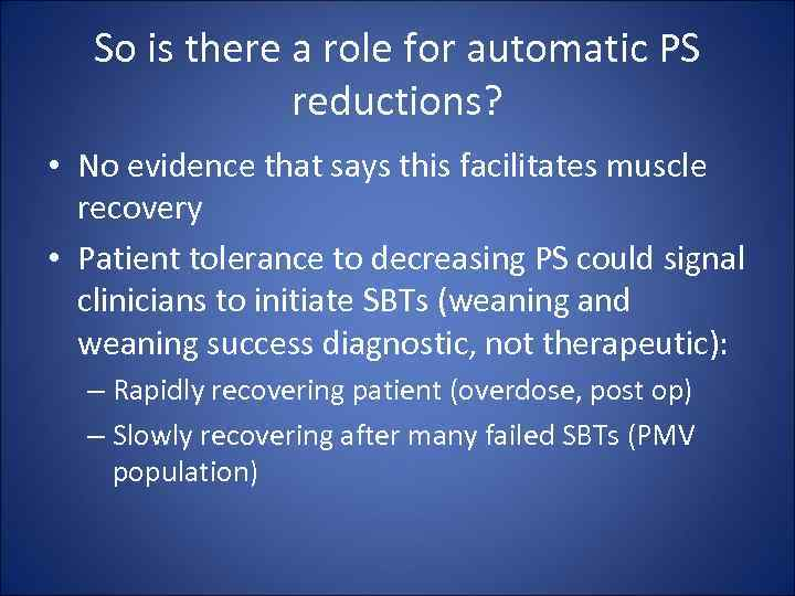 So is there a role for automatic PS reductions? • No evidence that says