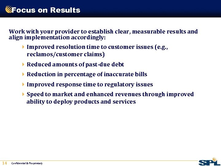 Focus on Results Work with your provider to establish clear, measurable results and align