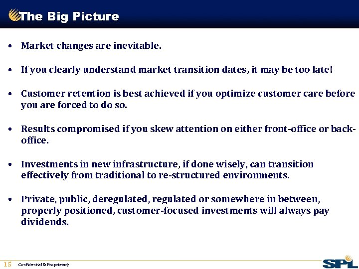 The Big Picture • Market changes are inevitable. • If you clearly understand market
