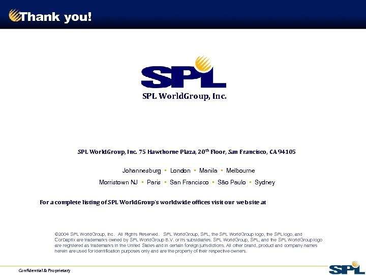 Thank you! SPL World. Group, Inc. www. splwg. com 800 -ASK-4 -SPL World. Group,