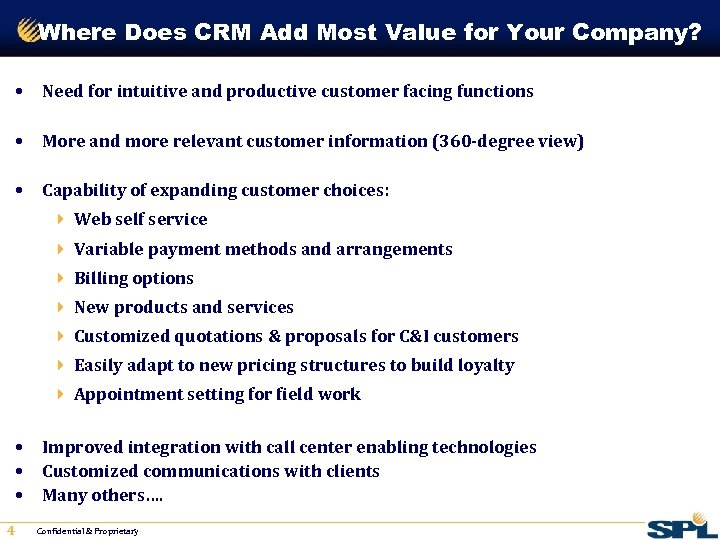 Where Does CRM Add Most Value for Your Company? • Need for intuitive and