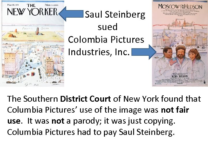 Saul Steinberg sued Colombia Pictures Industries, Inc. The Southern District Court of New York