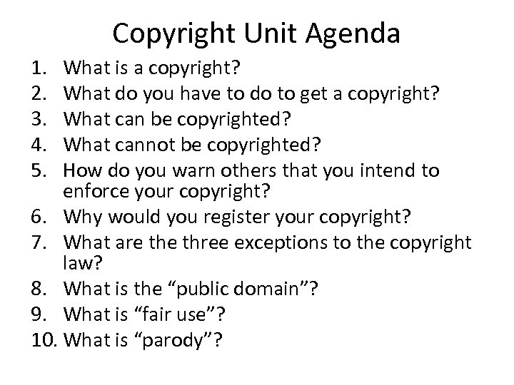 Copyright Unit Agenda 1. 2. 3. 4. 5. What is a copyright? What do