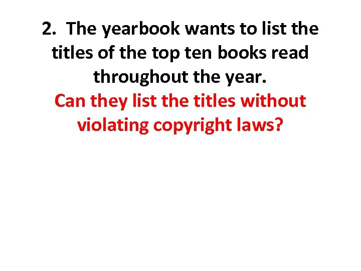 2. The yearbook wants to list the titles of the top ten books read