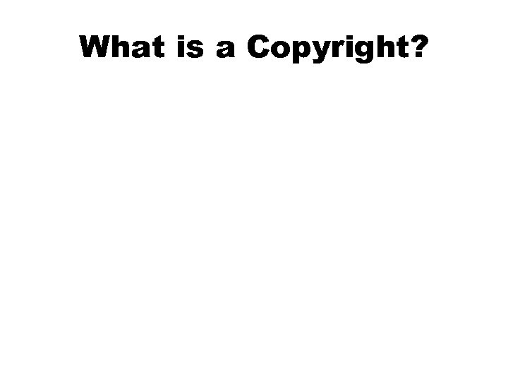 What is a Copyright?