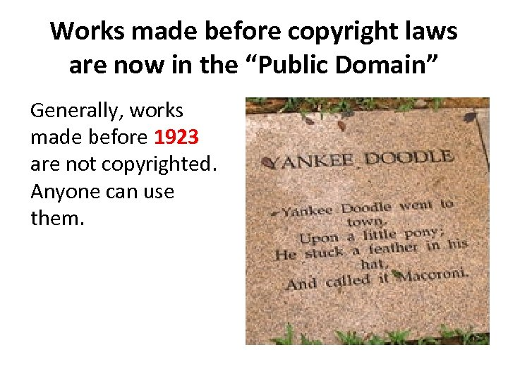 "Works made before copyright laws are now in the ""Public Domain"" Generally, works made"