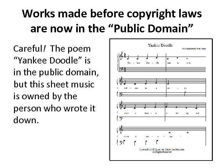 "Works made before copyright laws are now in the ""Public Domain"" Careful! The poem"
