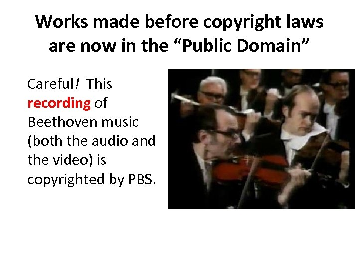 """Works made before copyright laws are now in the """"Public Domain"""" Careful! This recording"""