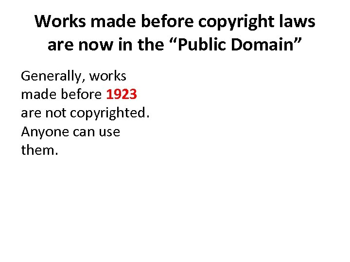 """Works made before copyright laws are now in the """"Public Domain"""" Generally, works made"""
