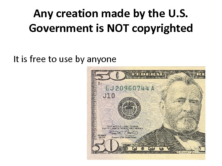 Any creation made by the U. S. Government is NOT copyrighted It is free