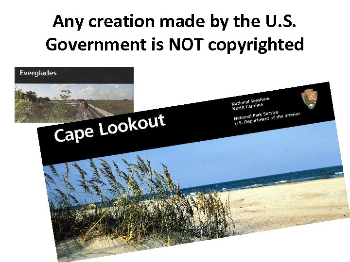 Any creation made by the U. S. Government is NOT copyrighted
