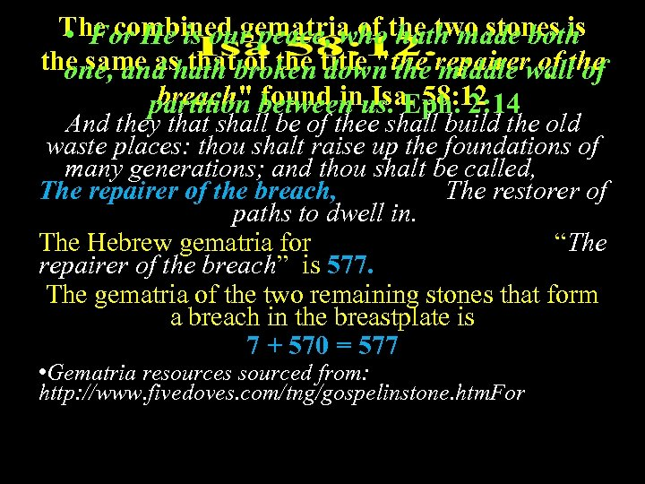The combined gematria of the two stones is • For He is our peace,