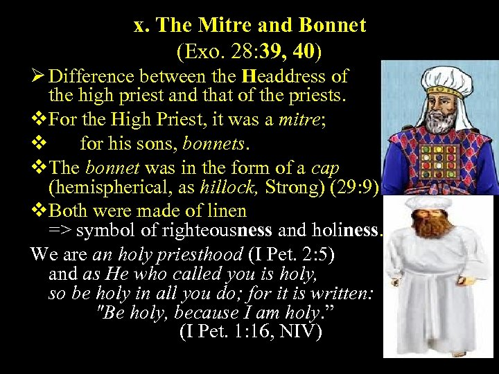 x. The Mitre and Bonnet (Exo. 28: 39, 40) Ø Difference between the Headdress