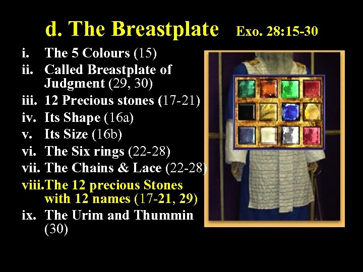d. The Breastplate Exo. 28: 15 -30 i. The 5 Colours (15) ii. Called