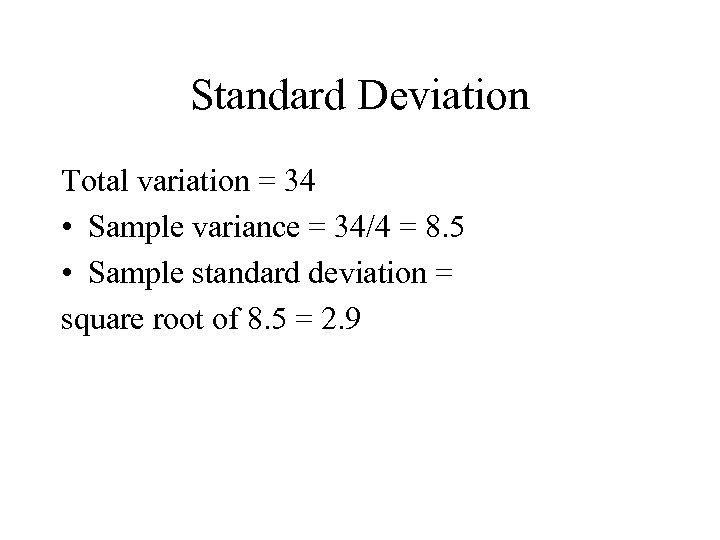 Standard Deviation Total variation = 34 • Sample variance = 34/4 = 8. 5