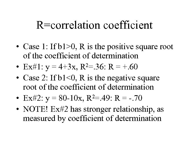 R=correlation coefficient • Case 1: If b 1>0, R is the positive square root