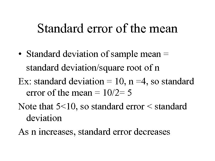 Standard error of the mean • Standard deviation of sample mean = standard deviation/square