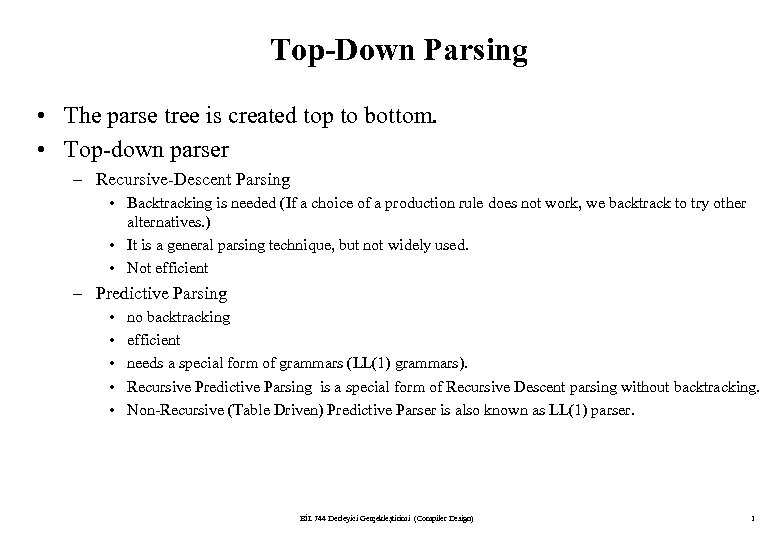 Top-Down Parsing • The parse tree is created top to bottom. • Top-down parser