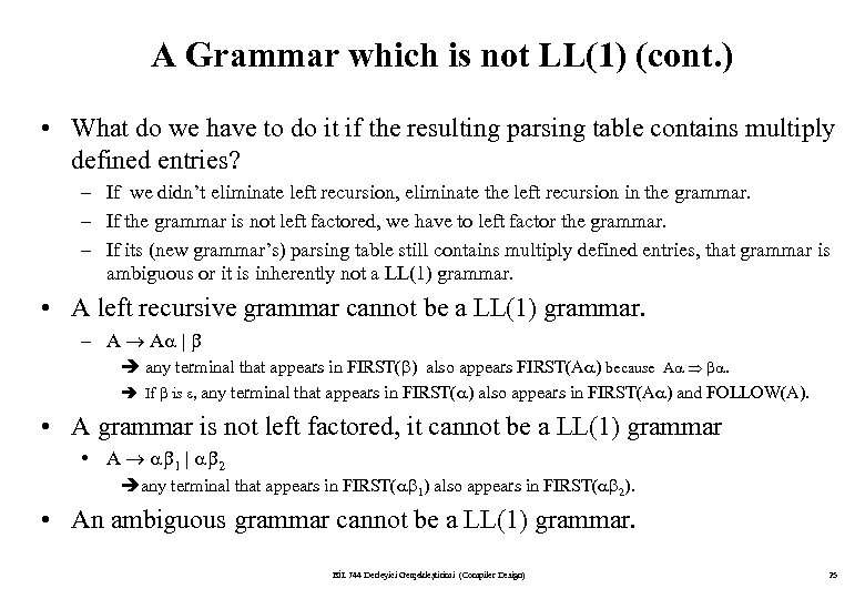 A Grammar which is not LL(1) (cont. ) • What do we have to