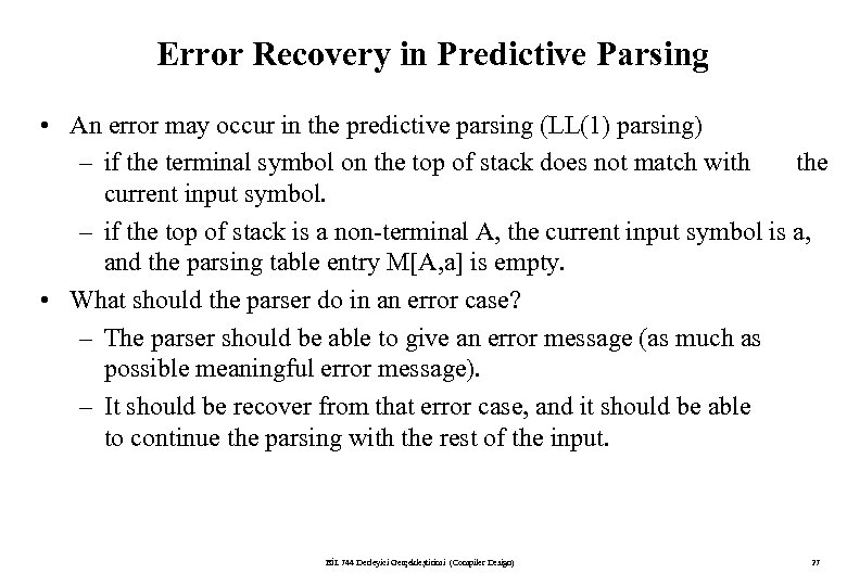 Error Recovery in Predictive Parsing • An error may occur in the predictive parsing