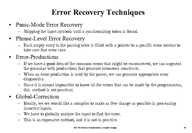 Error Recovery Techniques • Panic-Mode Error Recovery – Skipping the input symbols until a