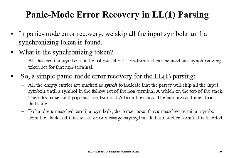Panic-Mode Error Recovery in LL(1) Parsing • In panic-mode error recovery, we skip all